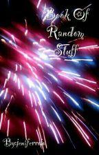 Book Of Random Stuff by The_Flash_Fanatic