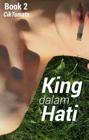 King Dalam Hati by CikTomato