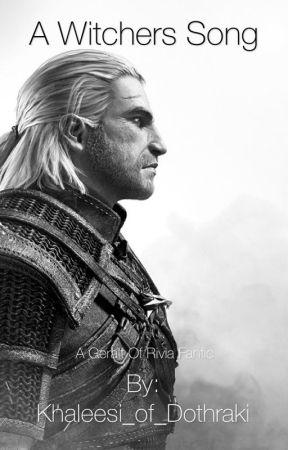 A Witchers song (Geralt of Rivia) (Wattys2016) by Khaleesi_of_Dothraki