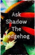 Ask Shadow The Hedgehog by Shadow-The-Hedgehog