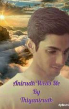 ANIRUDH   WEDS  ME (Completed)✓ by Thiyanirudh