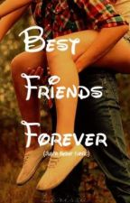 Best Friends Forever ( Justin Bieber Fanfic ) COMPLETED by mileyftbieber