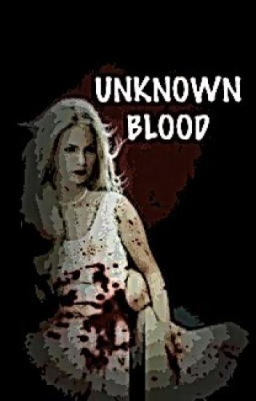 Unknown Blood