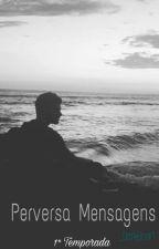 Perversa Mensagens || Zayn Malik 1° Temporada by _DarkBoo10