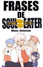 FRASES DE SOUL EATER  by Mikasa_Hackerman