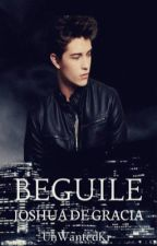 Beguile #2:Joshua De Gracia(DG Series) by UnWantedkr