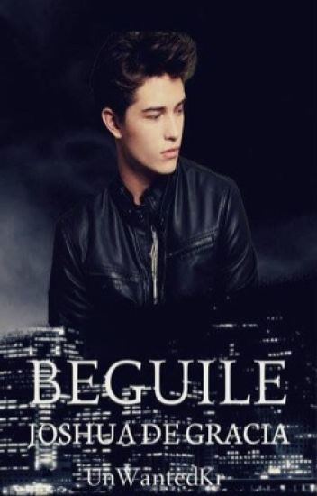 Beguile #2:Joshua De Gracia(DG Series)COMPLETED