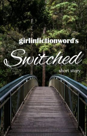 Switched (Short Story) by girlinfictionworld