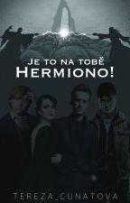Je to na tobě Hermiono ! (Bude se opravovat) by Tereza_Cunatova