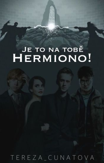 Je to na tobě Hermiono ! (Bude se opravovat)