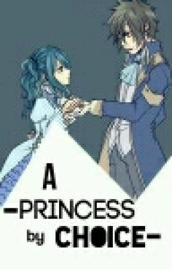 A princess by choice (gruvia) æ