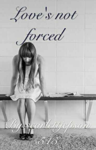 Love's not forced
