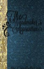 The WandMaker's Apprentice by CandleFiction