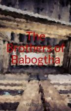 The Brothers of Babogtha by nattytom