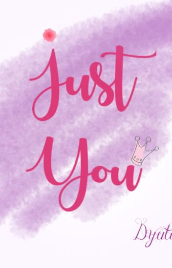 Just You..