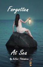 Forgotten At Sea by KelseaThibodeaux