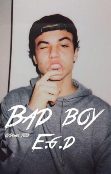 Bad boy || E.G.D