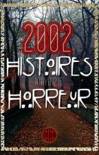 2002 Histoires d'horreur by Inaya1216