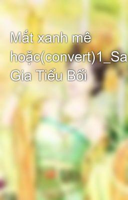 Mắt xanh mê hoặc(convert)1_Sa Gia Tiểu Bối