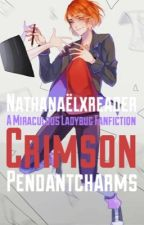 Nathanael x Reader Crimson - Miraculous Ladybug Fanfiction by pendantcharms