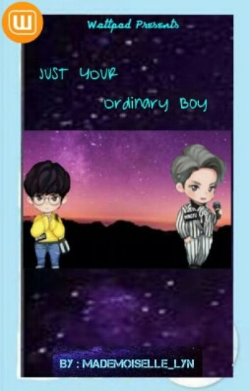 Just Your Ordinary Boy || Completed || Revising