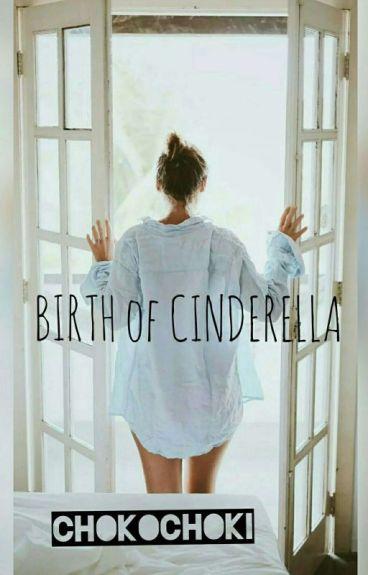 Birth of Cinderella