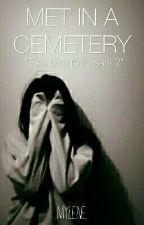 Met In A Cemetery. (5 sos) by Mylene-Peace-