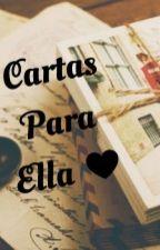 Cartas Para Ella by EscondidaEnElPapel