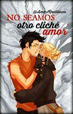 No Seamos Otro Cliché Amor. by Amer1Reptiliana