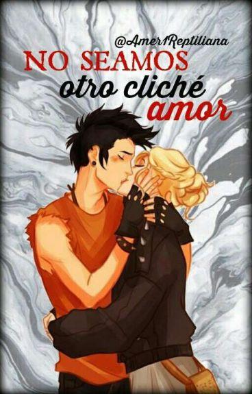 No Seamos Otro Cliché Amor.