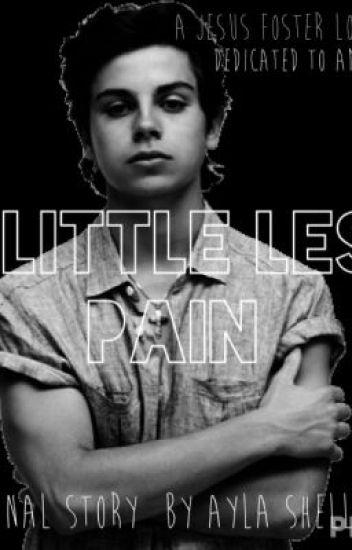 A Little Less Pain