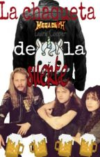 LA CHAQUETA DE LA SUERTE (Metallica Fanfic) by Laura_Cooper
