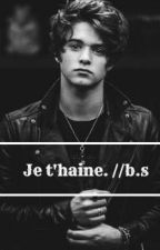 Je t'haine. //b.s by Anaisvlt