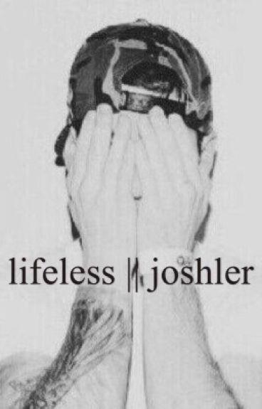 lifeless    joshler