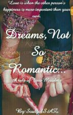 Dreams, Not So Romantic ✔(A Tale Of Two Muslims) by soulfulSAZ