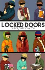 Locked Doors 《A South Park Fanfiction》 by Super_Obsascinator