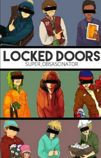 Locked Doors 《A South Park Fanfiction》