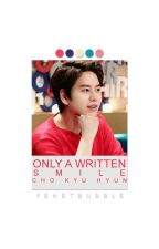 Only A Written Smile(Adaptada/Kyuhyun&Tu) by YehetBubble