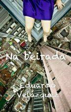 Na beirada by edvelazquez