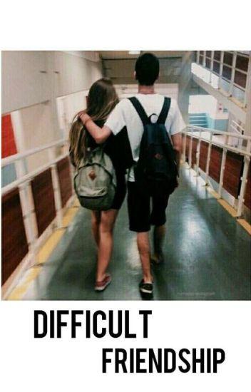 Difficult Friendship [ZAWIESZONE. CHWILOWO, ALE ZAWIESZONE]