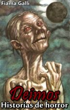 Deimos [Historias de horror] by FiamaGalli