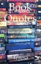 Book Quotes: The Best Of Quotes From Your Favorite Books by fanwarrioratl