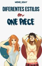 Diferentes estilos... One Piece. by DuxlaDxnt