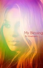 My Blessing(Blessing or a Lesson Sequel) by Only1Jae