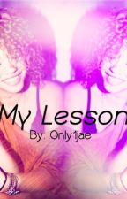 My Lesson  by Only1Jae