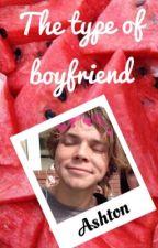 Ashton the type of boyfriend by HEYIMPAU12