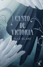 Canto de Victoria by ElleBlake