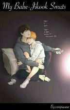 My Babe - Jikook Smuts by onepieceee