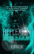 RÉFLEXION by Epice_