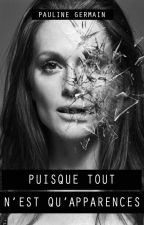 Puisque tout n'est qu'apparences [PAUSE] by Pauullinne